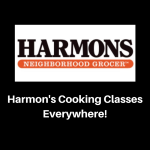 Harmon's Cooking Classes Everywhere!