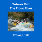 Tube or Raft The Provo River